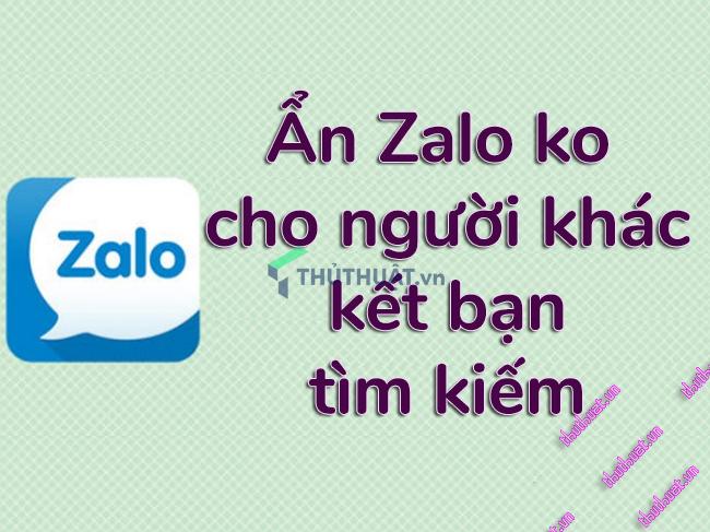 cach-an-minh-tren-zalo-khong-cho-nguoi-khac-tim-thay-ban
