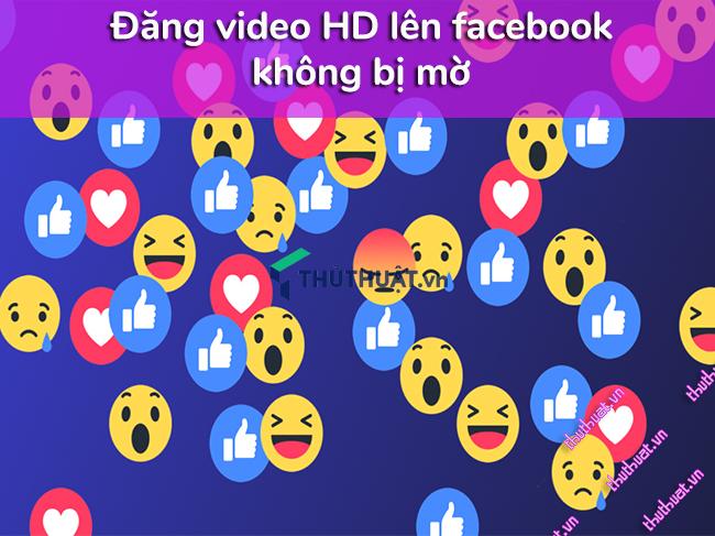 cach-dang-video-hd-len-facebook-bang-dien-thoai-khong-giam-chat-luong