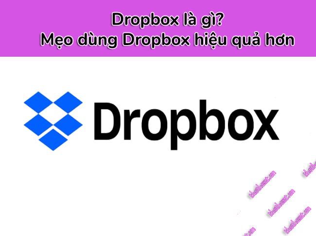 dropbox-la-gi-meo-dung-dropbox-hieu-qua-hon