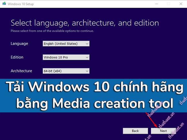 media-creation-tool-cong-cu-tai-windows-10-chinh-hang-tu-microsoft