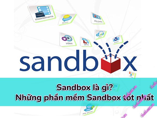 sandbox-la-gi-nhung-phan-mem-sandbox-tot-nhat
