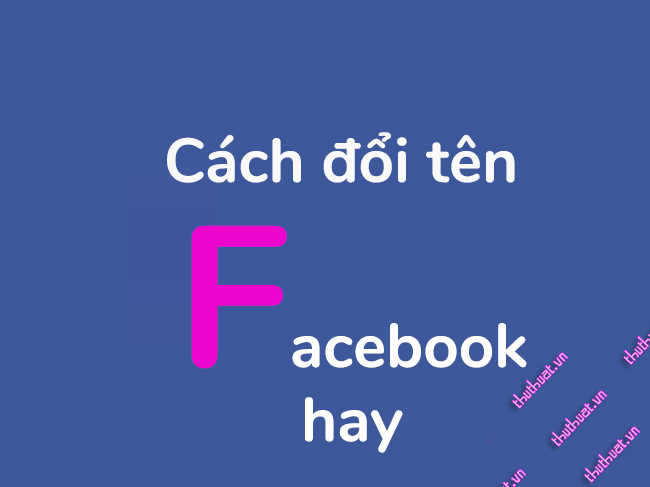 ten-facebook-hay-dat-ten-facebook-hay-nhat-ba-dao-nhat