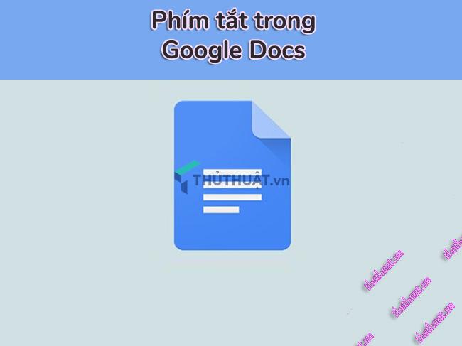 tong-hop-phim-tat-nhanh-google-docs