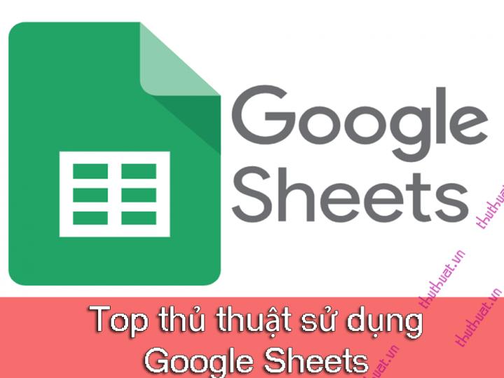 top-thu-thuat-su-dung-google-sheets-khong-nen-bo-qua