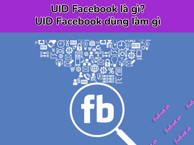 uid-facebook-la-gi-uid-facebook-dung-lam-gi