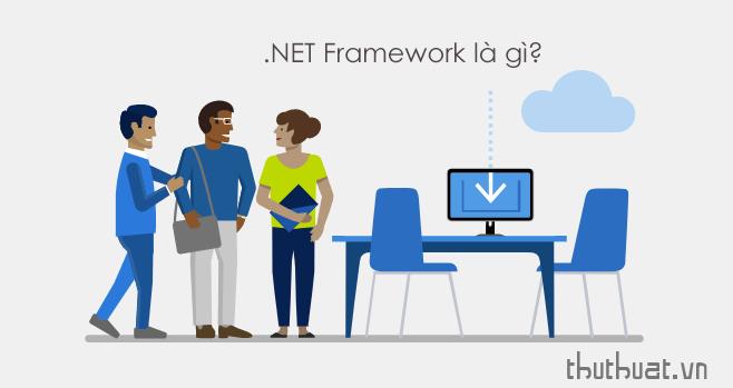Download NET Framework là gì? Tải về Microsoft .NET Framework Full mọi phiên bản 1